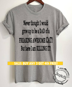 Funny Cat lover shirt, Freaking awesome dad of cat t-shirt, funny message tees