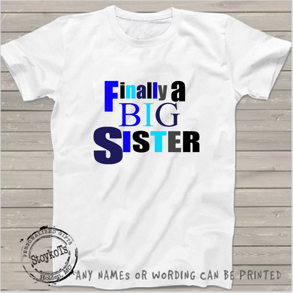 Finally a Big sister, Sibling Shirts, girls shirt
