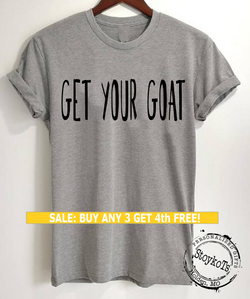 Get your Goat shirt, funny message tees by StoykoTs