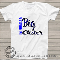 I'm finally a big sister, sibling shirt, girls shirt