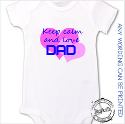 keep calm and love Dad, white baby onesie, personalized