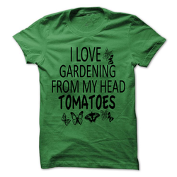 "Fathers Day shirt Funny Gardening shirts with sayings ""I Love Gardening from my head tomatoes"" one of a kind gift ideas for grandma, pops, dad"