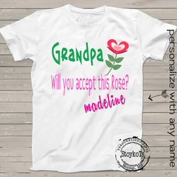 Valentines Day Shirt, Grandpa Will You Accept this Rose, personalized with any name, gift from kids, shirts for boys, girls, kids, babies