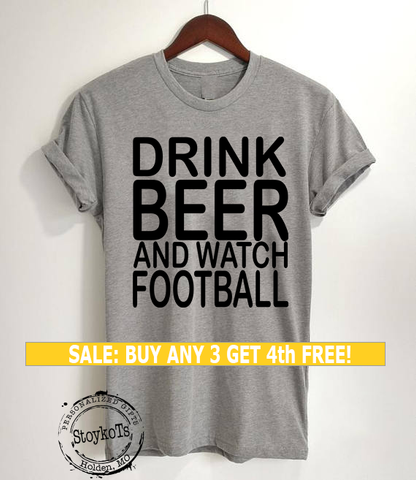 Drink Beer and Watch Football shirt, Football fan t-shirt, funny message tee