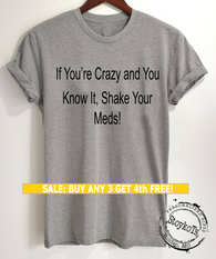 If Your Crazy and You Know It Shake your Meds funny shirt, med tech t-shirt, message tees by StoykoTs