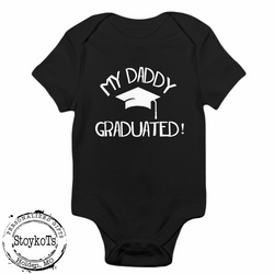 My Daddy Graduated shirt, bodysuit, personalized with any wording for boys or girls, kids tee