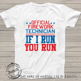 4th of July shirt, Official Firework Technician, If I Run, You Run