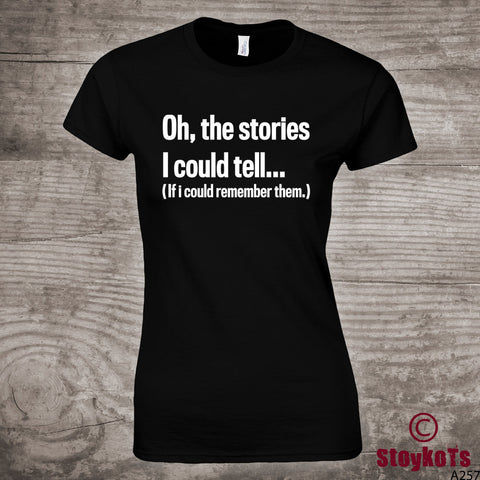 "Birthday T-shirt personalized funny message tees ""The Stories I could tell, If I could remember them"" gift for dad poppy, mom one of kind"