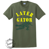 Later Gator shirt, Alligator tshirt