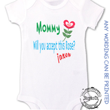 Valentines Day Shirt, Mommy Will You Accept this Rose, personalized with any name, shirts for boys, girls, kids, babies