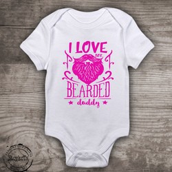 I love my bearded Daddy in pink, baby bodysuit or youth shirt for girls, beard shirts for girls