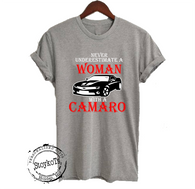Camaro shirt, Never underestimate a woman with a Camaro