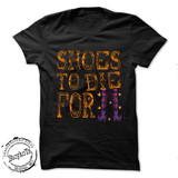 Halloween shirt Shoes to Die For
