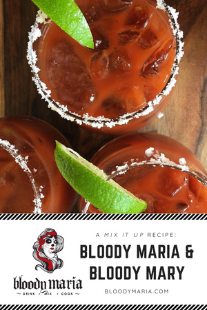 Bloody Mary (Vodka) Bloody Maria (Tequila)