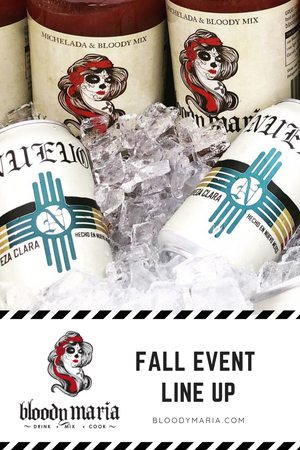 Bloody Maria FALL Events !!