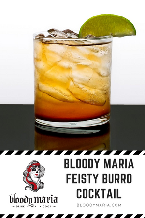 Bloody Maria Feisty Burro Cocktail