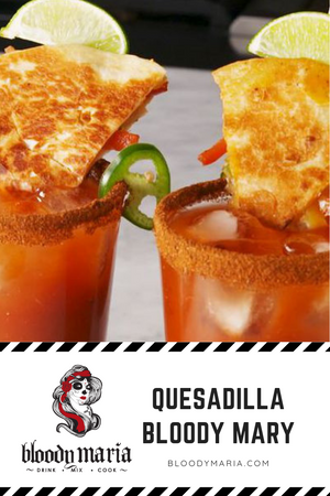 Quesadilla Bloody Mary.. DELISH!!