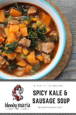 Bloody Maria Spicy Sausage & Kale Soup