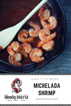 Bloody Maria Michelada Shrimp