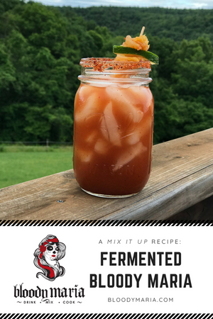 Fermented Bloody Maria