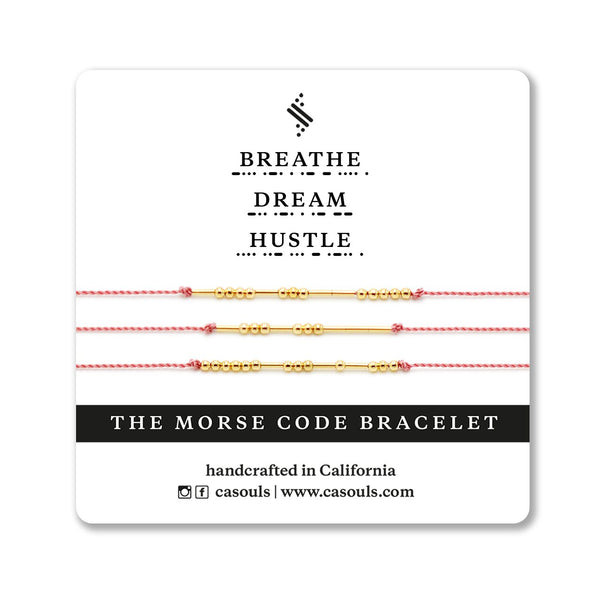 BREATHE, DREAM, HUSTLE - MORSE CODE BRACELET - CA SOULS