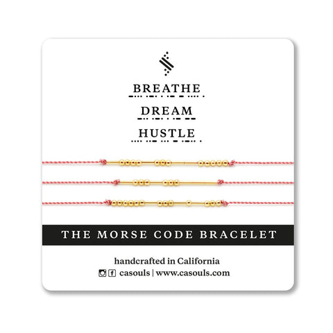 BREATHE, DREAM, HUSTLE - MORSE CODE BRACELET