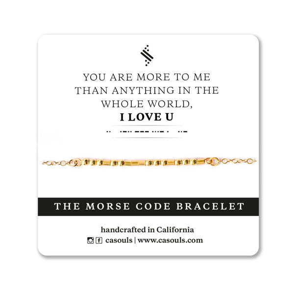 I LOVE U MORE THAN ANYTHING - MORSE CODE BRACELET - CA SOULS