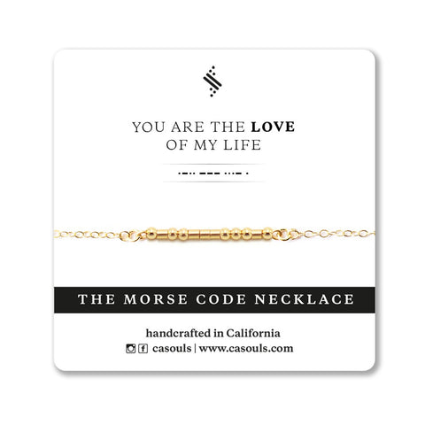 LOVE OF MY LIFE - MORSE CODE NECKLACE