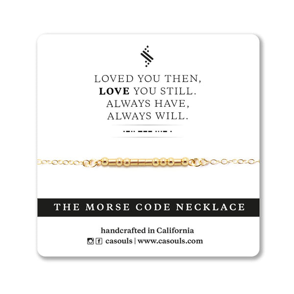 LOVE YOU ALWAYS - MORSE CODE NECKLACE - CA SOULS