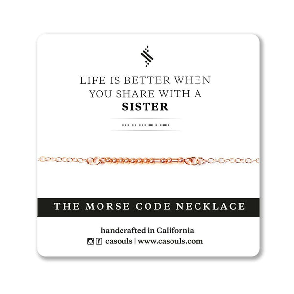 LIFE IS BETTER WITH A SISTER - MORSE CODE NECKLACE - CA SOULS