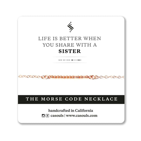 LIFE IS BETTER WITH A SISTER - MORSE CODE NECKLACE