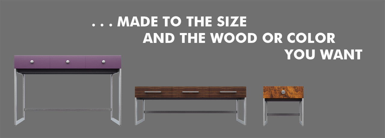 ... made to any size, any wood or color you want