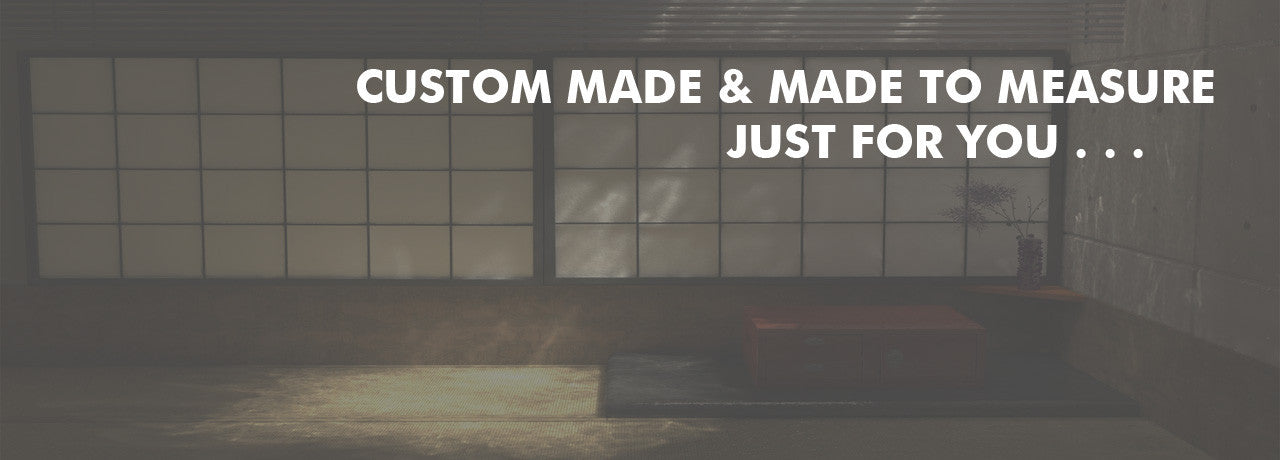 custom made and made to measure just for you...