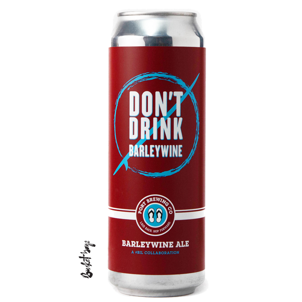 Port Brewing Don't Drink Barleywine