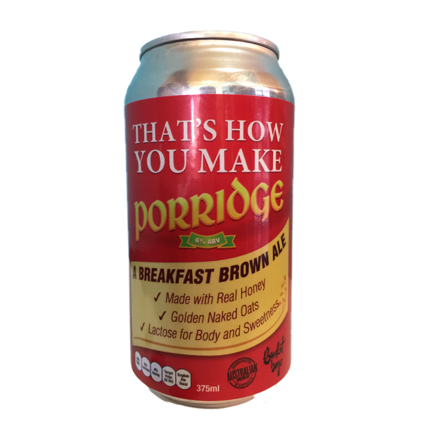 Bucket Boys & Australian Brewery That's How You Make Porridge Breakfast Brown Ale (375ml)