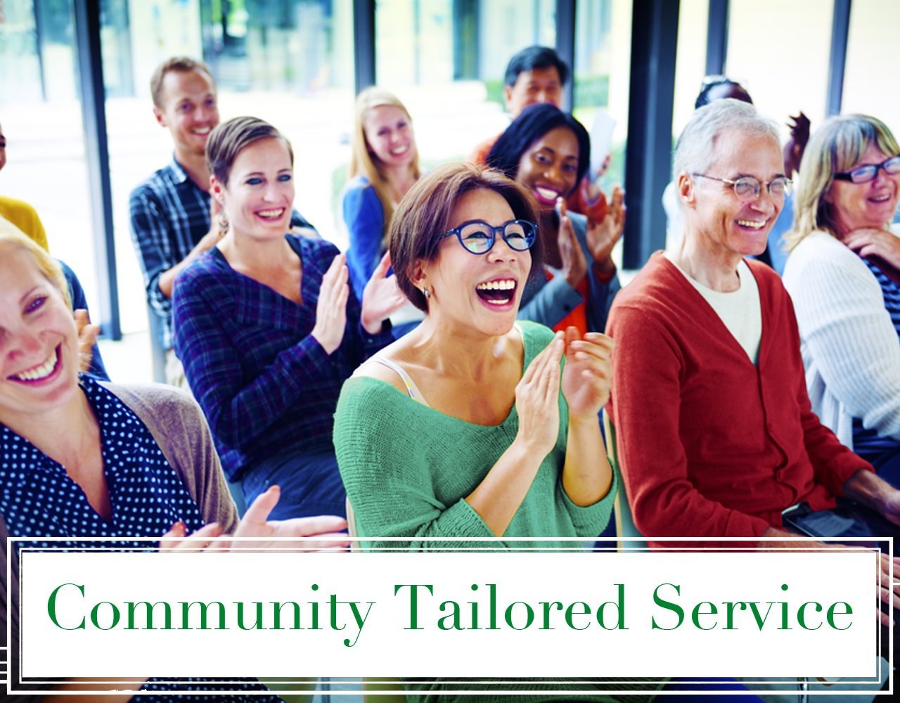 Community Tailored Service