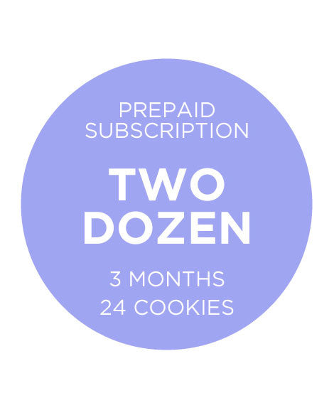Two Dozen Cookies - Prepaid 3 Months