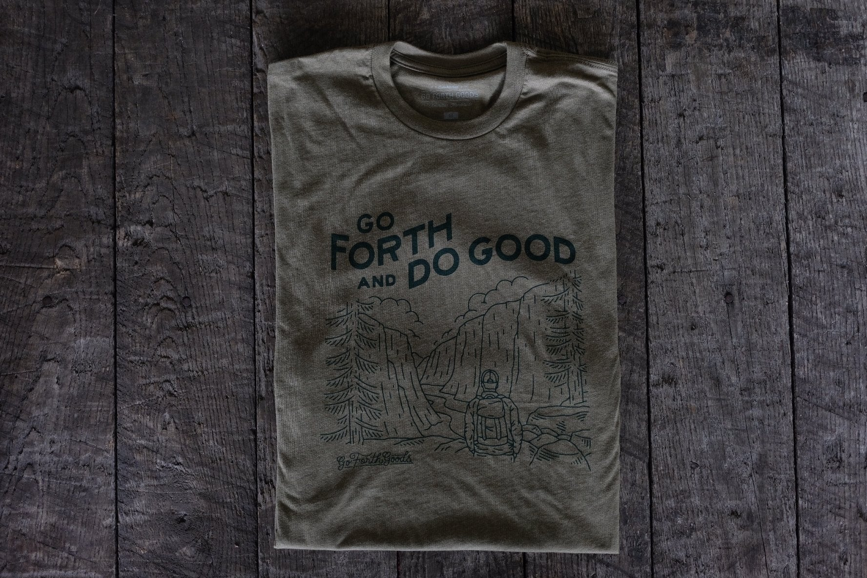 9323e398785 GO FORTH AND DO GOOD T-SHIRT - Go Forth Goods