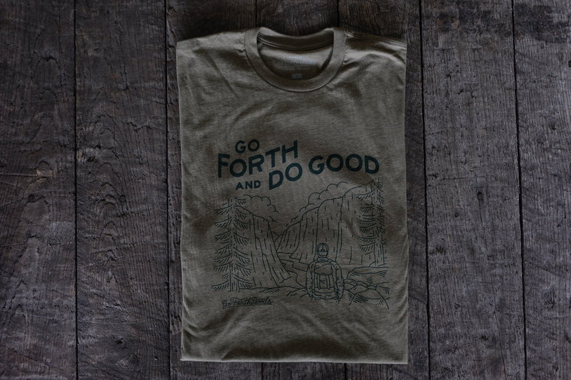 GO FORTH AND DO GOOD T-SHIRT