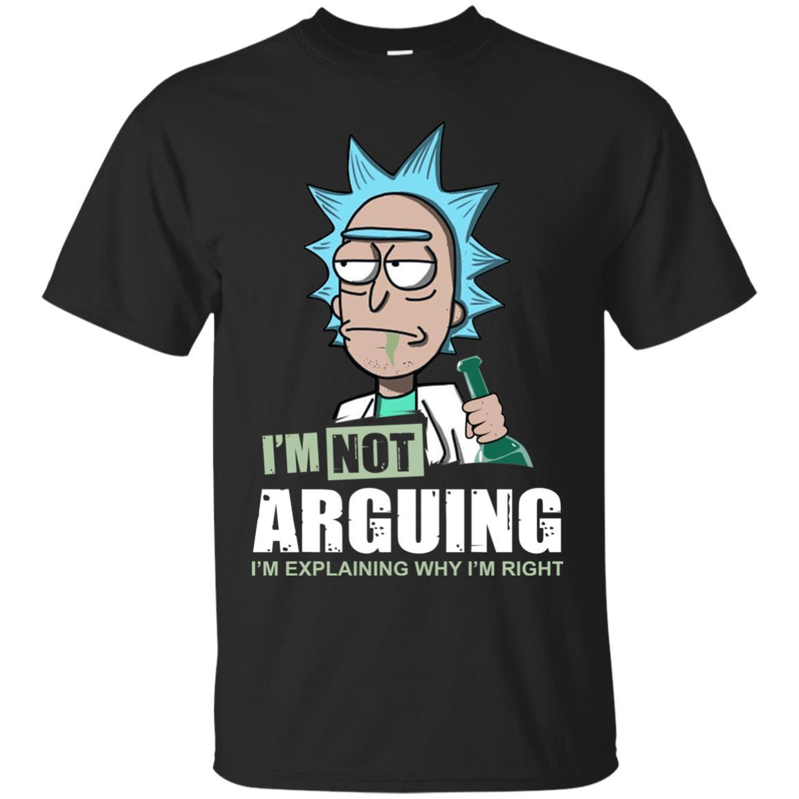 I'm Not Arguing I'm Explaining Why I'm Right - Rick And Morty Shirt,  Hoodie, Tank