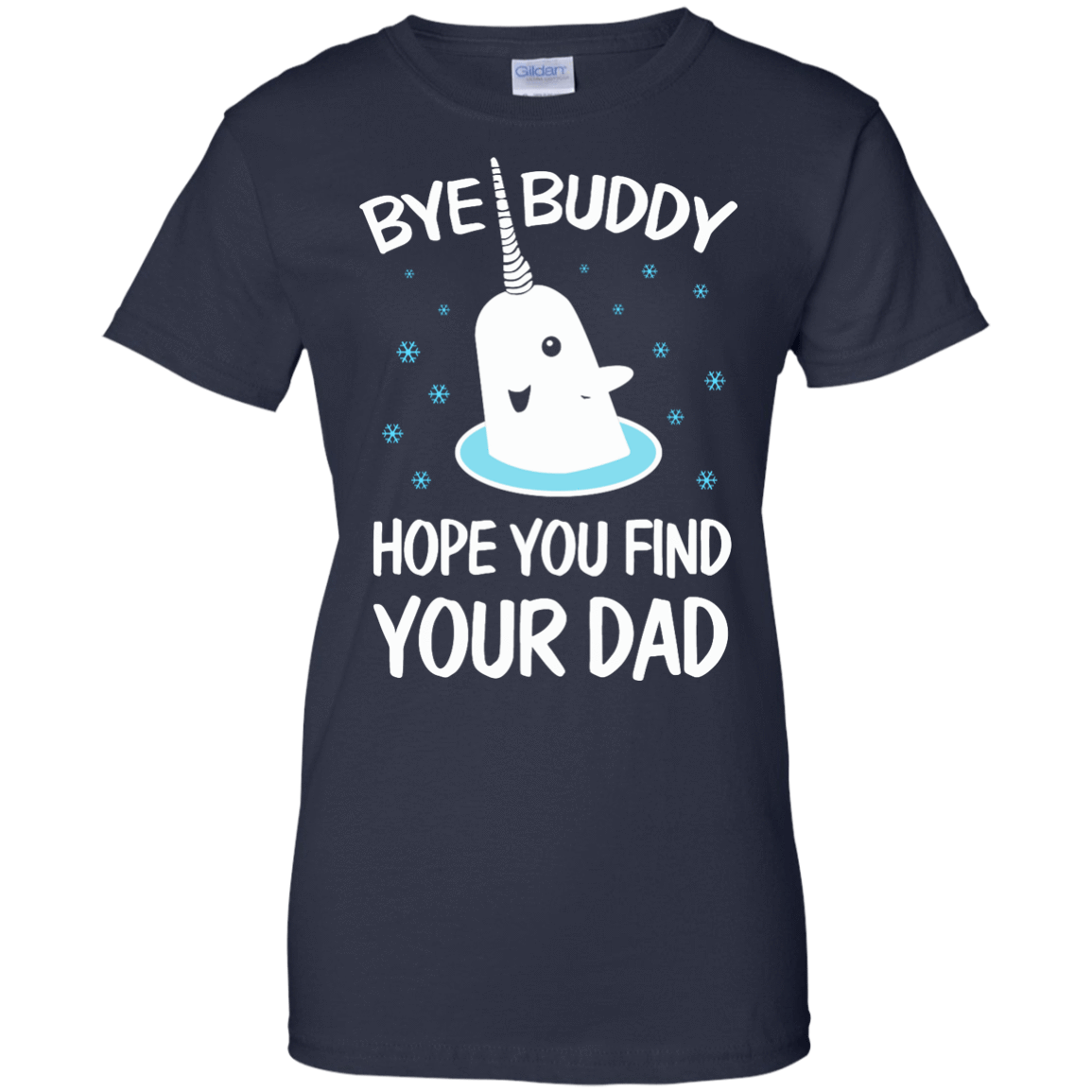 Bye Buddy Hope You Find Your Dad Shirt Hoodie Tank 0steescom