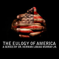 The Eulogy of America - 2 part Series