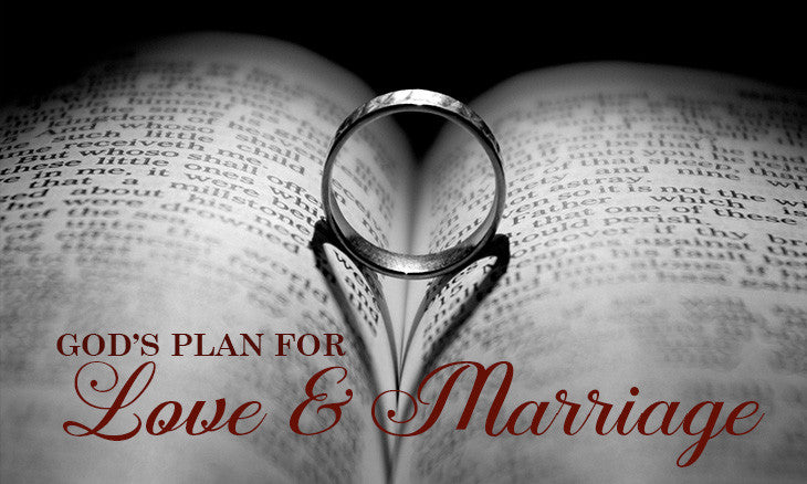 God's Plan For Love and Marriage