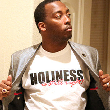 Holiness is Still Right T-Shirt