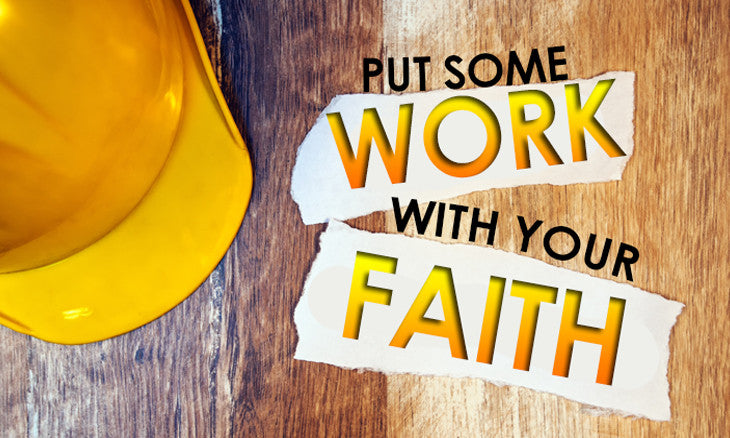 Put Some Work With Your Faith