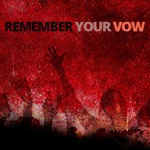 Remember Your Vow