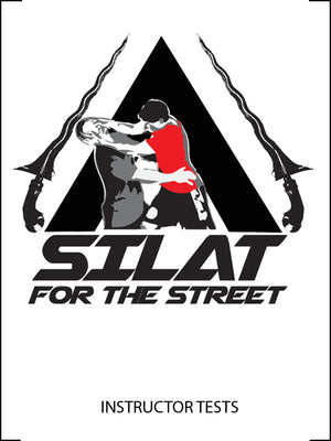 Silat For The Street Tests- Instructor levels 1 & 2