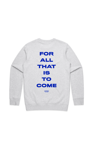 FOR ALL THAT IS TO COME SWEATER (Pre-Order)