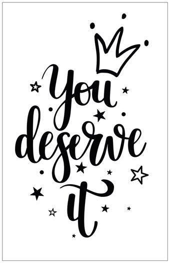 You Deserve It