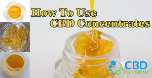 How To Use CBD Concentrates